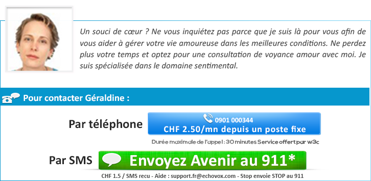 Géraldine  voyante de l amour par téléphone en Suisse. contact voyance 7f915d76fdb3